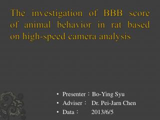 The investigation of BBB score of animal behavior in rat based on high-speed camera analysis