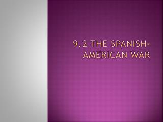 9.2 The Spanish-American War