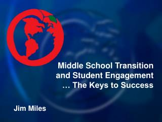 Middle School Transition  and Student Engagement   The Keys to Success