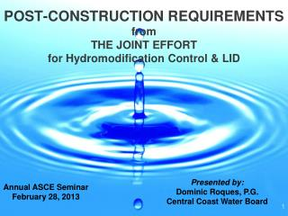 POST-CONSTRUCTION REQUIREMENTS from THE JOINT EFFORT  for Hydromodification Control & LID