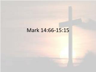 Mark 14:66-15:15