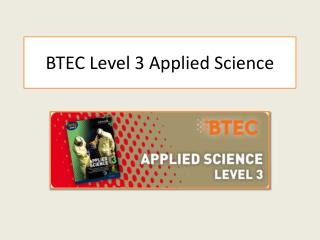BTEC Level 3 Applied Science