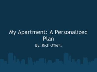 My Apartment: A Personalized Plan