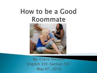 How to be a Good Roommate