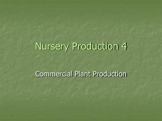 Nursery Production 4