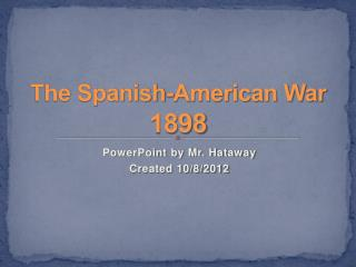 The Spanish-American War 1898