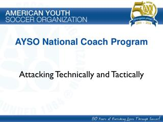 AYSO National Coach Program Attacking Technically and Tactically