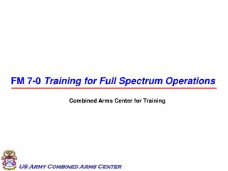 FM 7-0  Training for Full Spectrum Operations