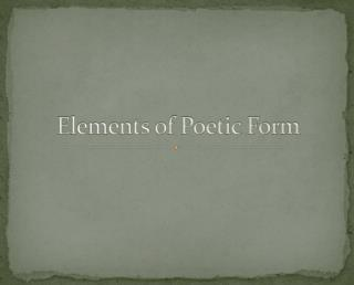 Elements of Poetic Form