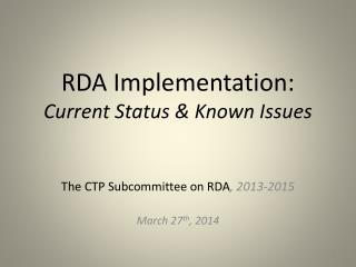 RDA Implementation:  Current Status & Known Issues