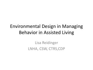 Environmental Design in Managing Behavior in Assisted Living