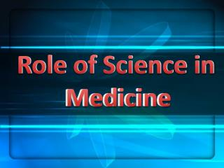 Role of Science in Medicine