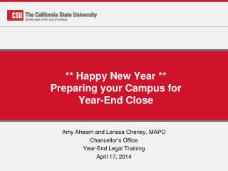 ** Happy New Year ** Preparing your Campus for  Year-End  Close