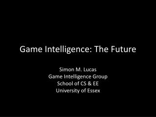 Game Intelligence: The Future