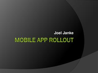 Mobile App Rollout