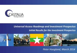 Universal Access Roadmap and Investment Prospectus Initial Results for the Investment Prospectus
