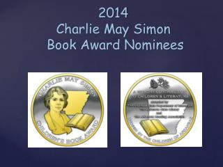 2014  Charlie May Simon  Book Award Nominees