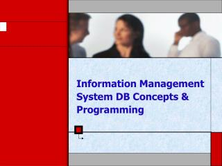 Information Management  System DB  Concepts & Programming