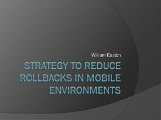 Strategy to reduce rollbacks in mobile environments