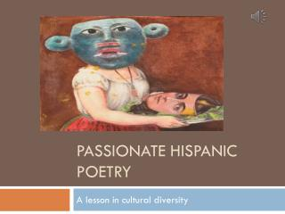 Passionate Hispanic  Poetry