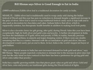 Bill Hionas says Silver is Good Enough to Eat in India
