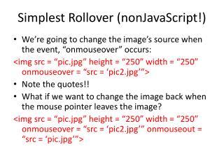 Simplest Rollover ( nonJavaScript !)