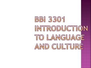 BBI 3301 INTRODUCTION TO LANGUAGE AND CULTURE