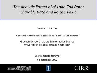 The  Analytic Potential of Long-Tail Data:  Sharable  Data and Re-use Value