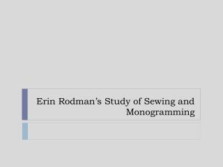 Erin Rodman's Study of Sewing and Monogramming