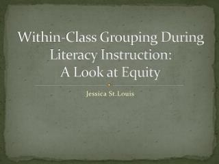 Within-Class Grouping During Literacy Instruction: A Look at Equity