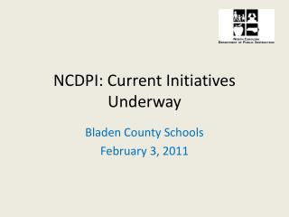 NCDPI: Current Initiatives Underway