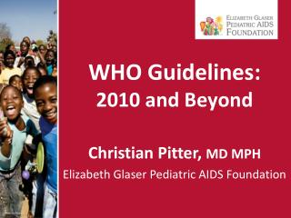 WHO Guidelines:  2010 and Beyond