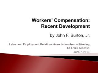 Workers ' Compensation: Recent Development by John F. Burton, Jr.