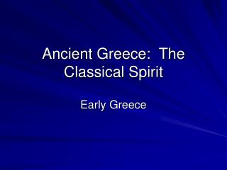 Ancient Greece:  The Classical Spirit