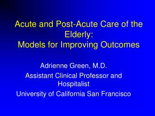 Acute and Post-Acute Care of the Elderly: Models for Improving Outcomes