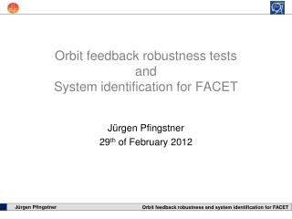 Orbit feedback robustness tests and System identification for FACET
