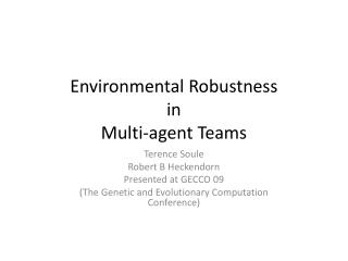 Environmental Robustness in Multi-agent Teams