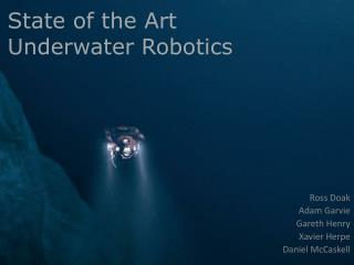 State of the Art  Underwater Robotics