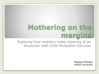 Mothering on the margins