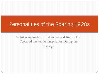 Personalities of the Roaring 1920s