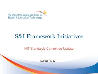 S&I Framework Initiatives