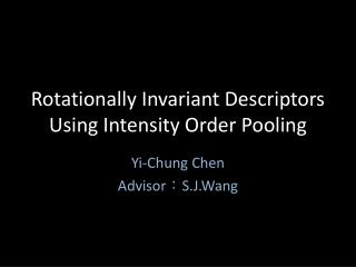Rotationally Invariant Descriptors Using Intensity Order Pooling