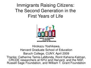 Immigrants Raising Citizens:  The Second Generation in the  First Years of Life