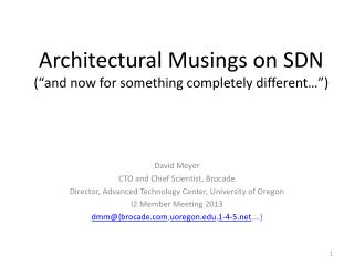 "Architectural Musings on SDN (""and now for something completely different…"")"