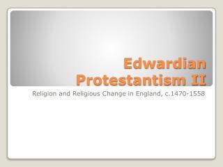 Edwardian Protestantism II
