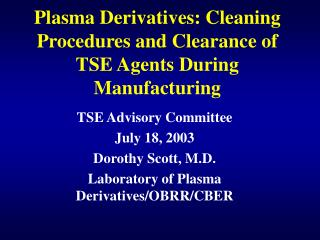 Plasma Derivatives: Cleaning Procedures and Clearance of TSE Agents During Manufacturing