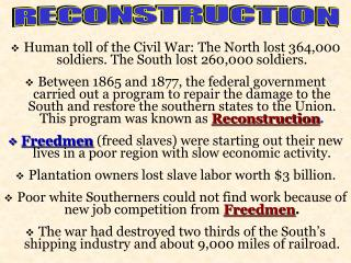 Human toll of the Civil War: The North lost 364,000 soldiers. The South lost 260,000 soldiers.