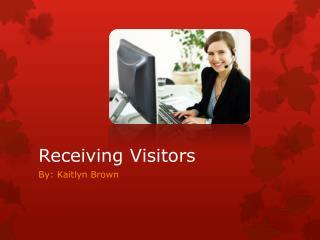 Receiving Visitors