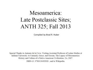 Mesoamerica:  Late Postclassic Sites; ANTH 325; Fall 2013