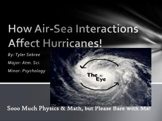 How Air-Sea Interactions Affect Hurricanes!